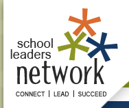 School Leaders Network --- Connect - Lead - Succeed